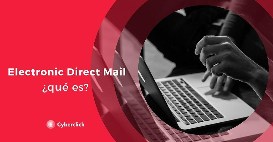 Que es EDM marketing electronic direct mail