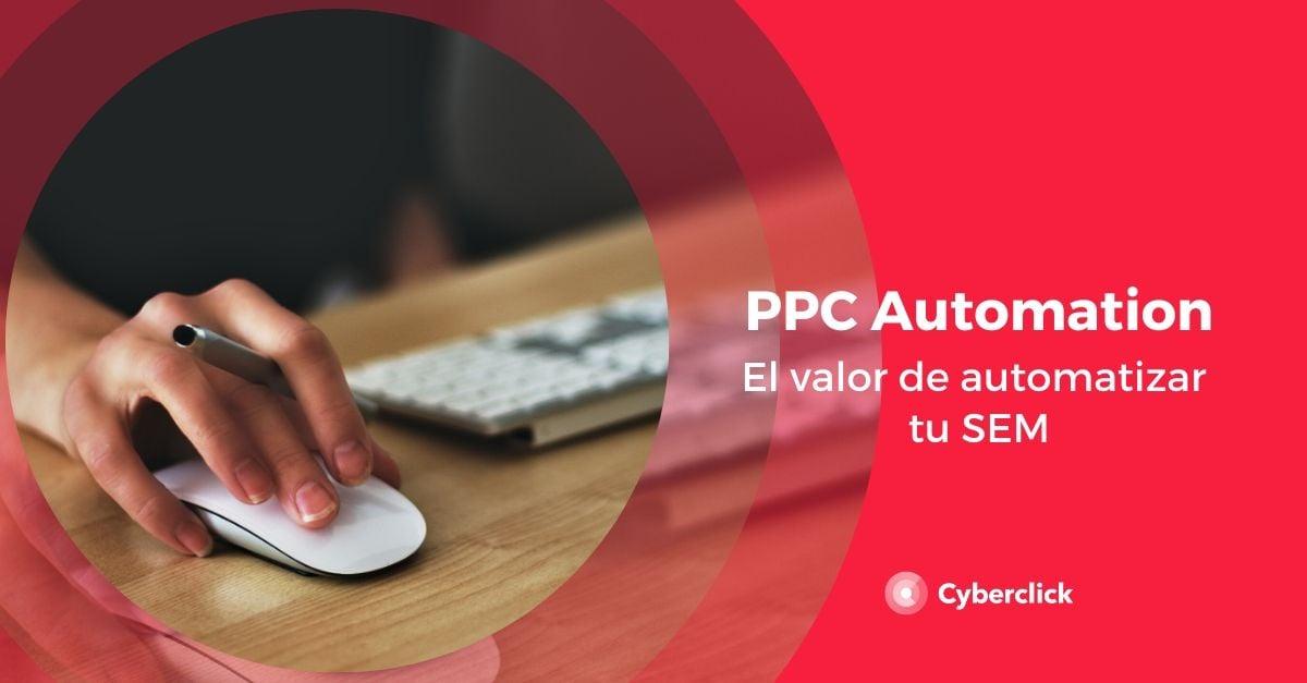 Que es el PPC automation El valor de automatizar tu SEM-1