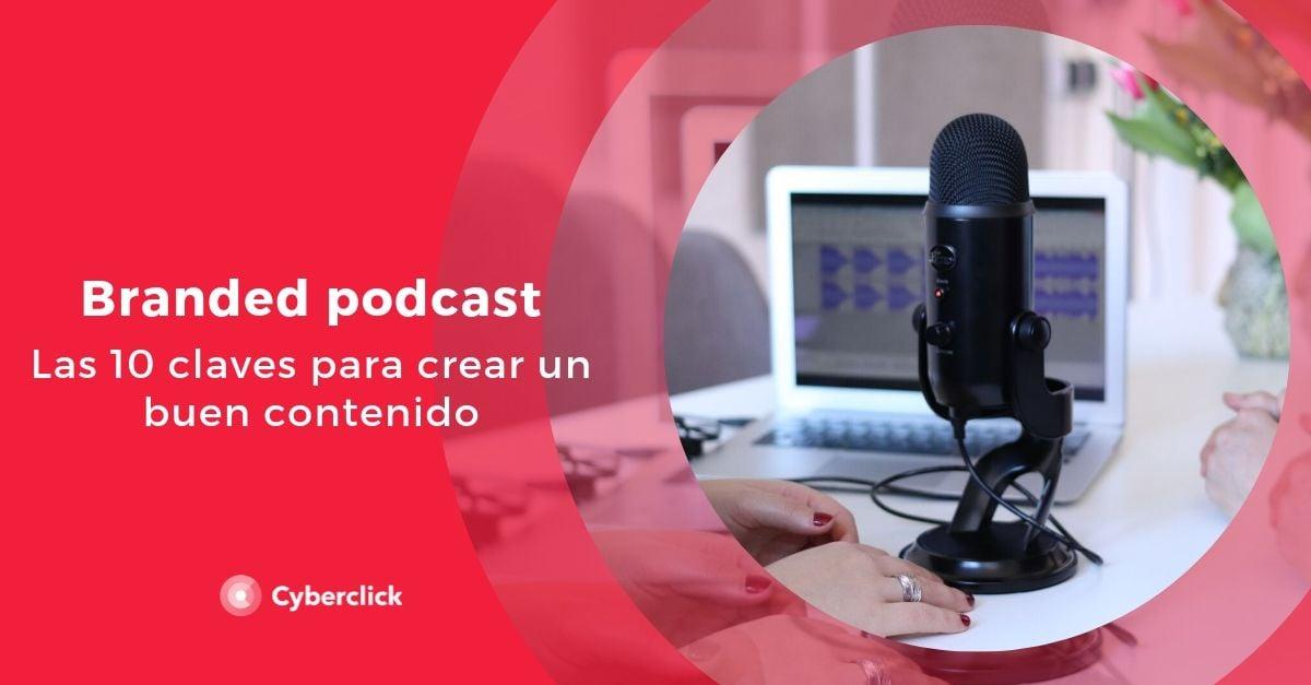Que es el branded podcast 10 claves para crear un buen contenido
