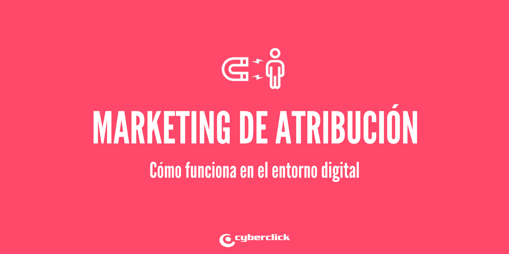 que es el marketing de atribucion en el entorno digital