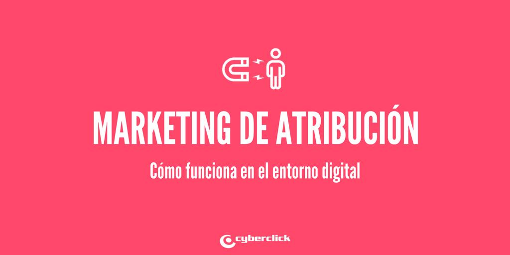 que es el marketing de atribucion en el entorno digital