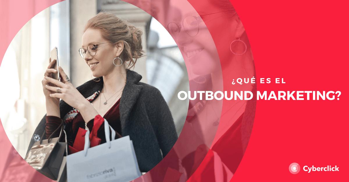 Que es el outbound marketing