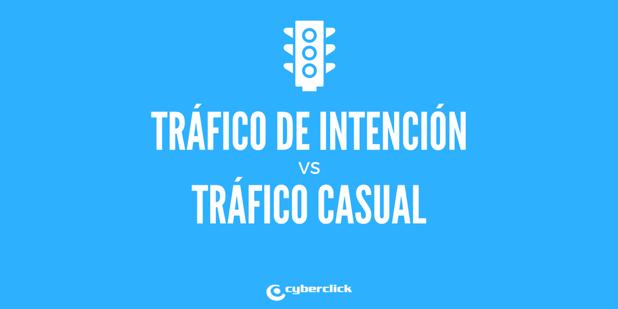 Que es el trafico de intencion y el trafico casual que llega a tu website.png