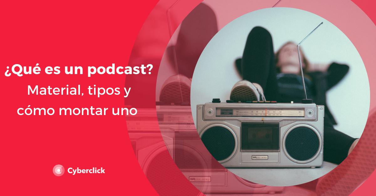 Que es un podcast Material tipos y como montar uno