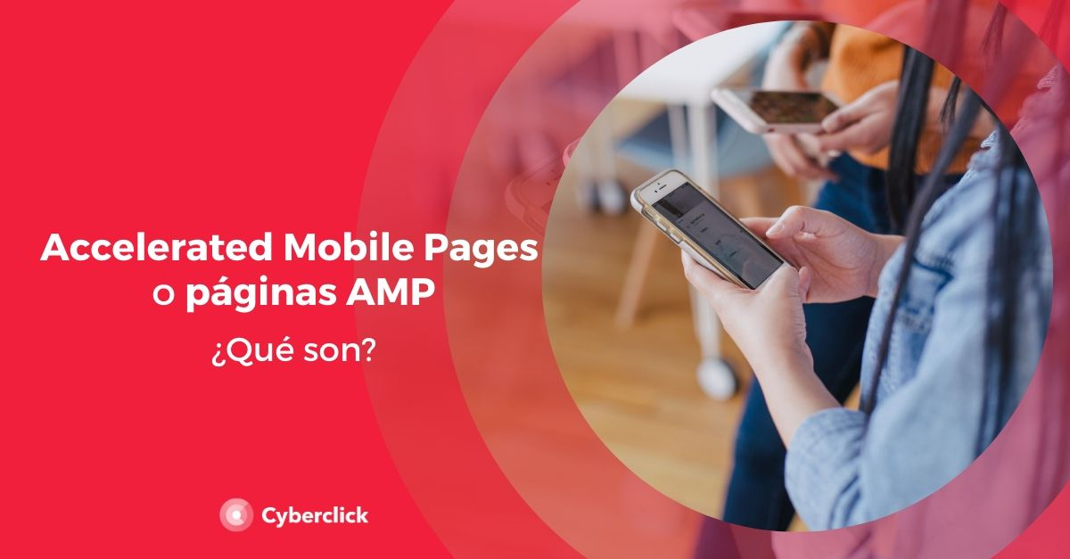 Que son las Accelerated Mobile Pages o paginas AMP_