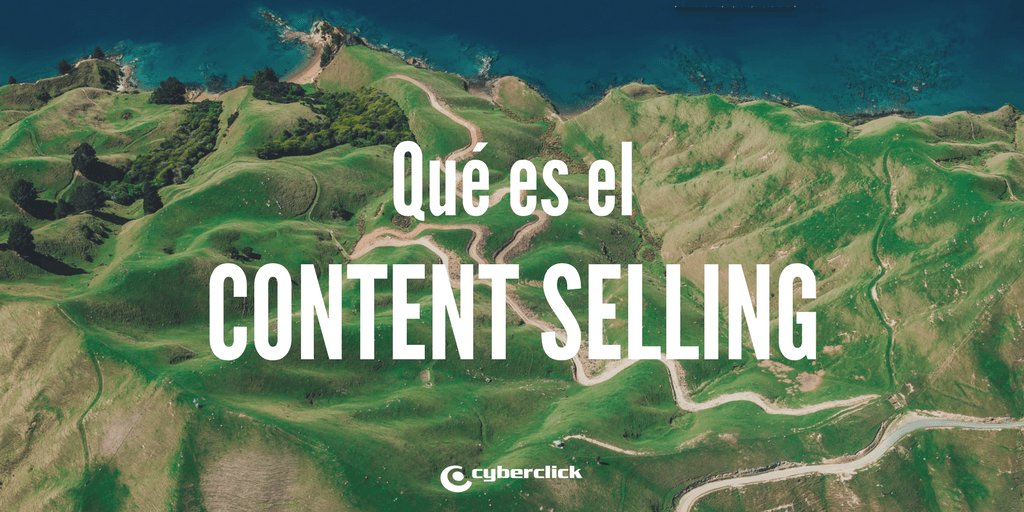 Que es el content selling y en que se diferencia del content marketing