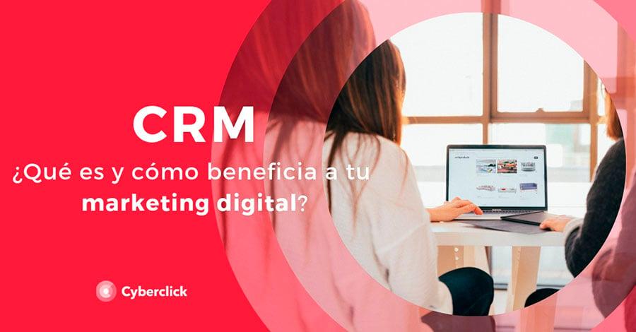 Que-es-un-CRM-y-como-beneficia-a-tu-marketing-digital