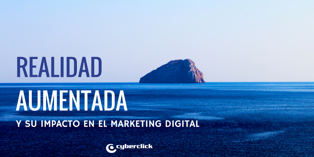 Que es la realidad aumentada y como puede impactar en tu marketing digital