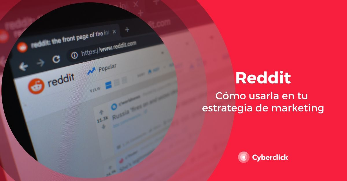 Reddit como usar esta red social en tu estrategia de marketing