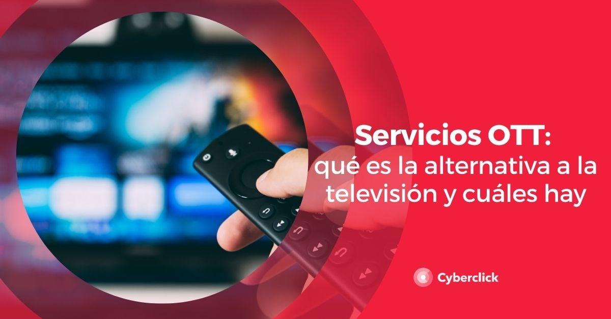 Servicios OTT que es la alternativa a la televisión y cuales hay