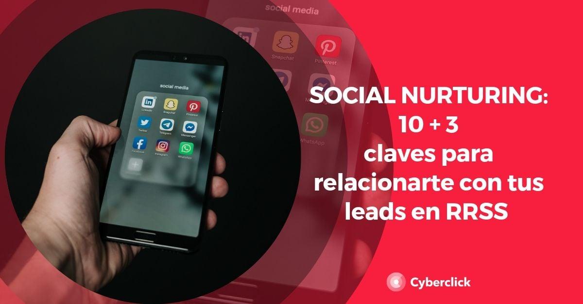 Social nurturing 10 3 claves para relacionarte con tus leads en las redes sociales