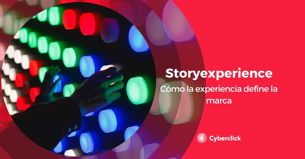 Storyexperience como la experiencia define la marca