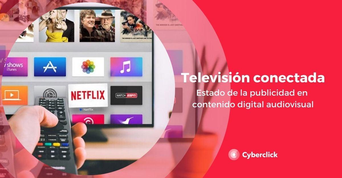 Television conectada cual es el estado de la publicidad en contenido digital audiovisual-1