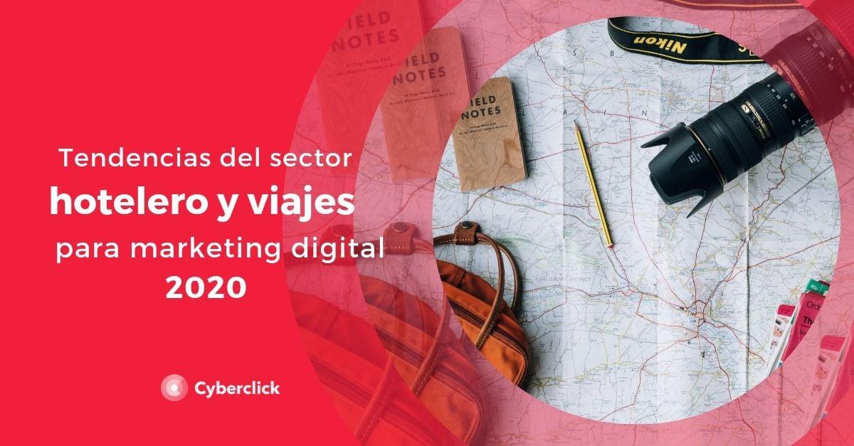 Tendencias del sector hotelero y viajes en marketing digital para 2020