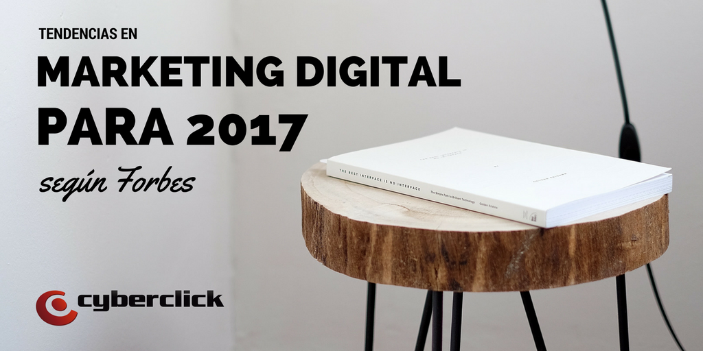 tendencias marketing online 2017 Forbes