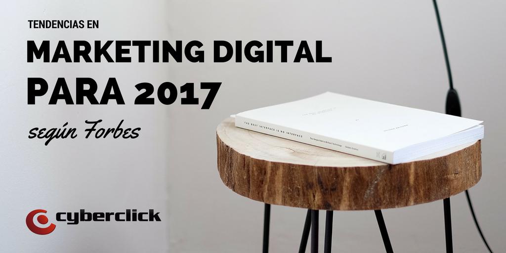 tendencias marketing online 2017 Forbes