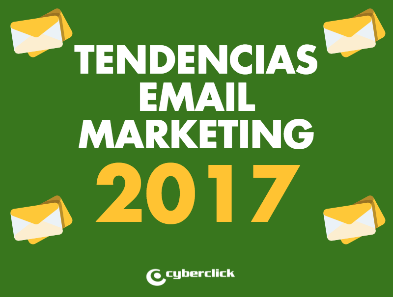 tendencias y predicciones email marketing 2017