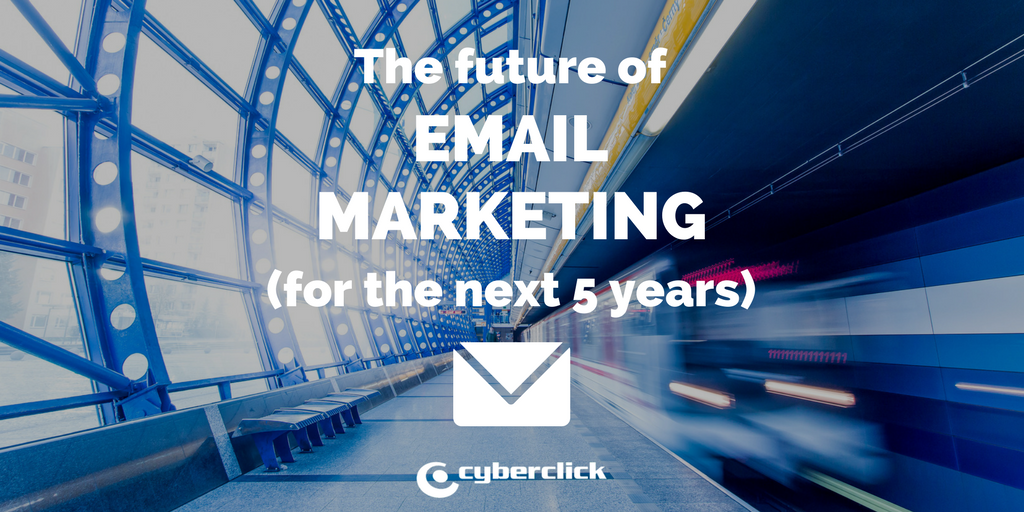 The future of email marketing for the next 5 years.png