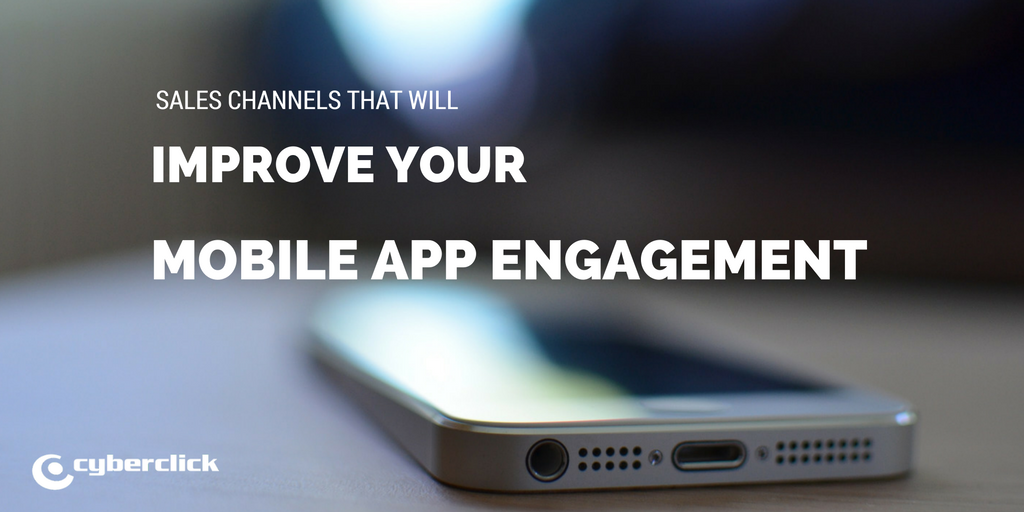 The_sales_channels_that_will_make_all_the_difference_in_your_mobile_app_engagement.png