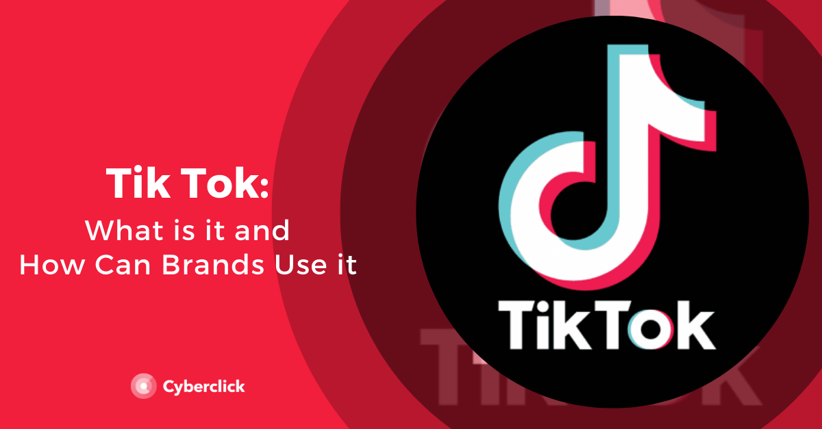 What is Tik Tok and how can brands use it