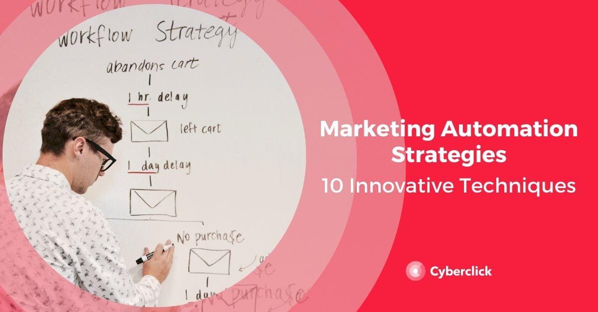 10 Marketing Automation Strategies