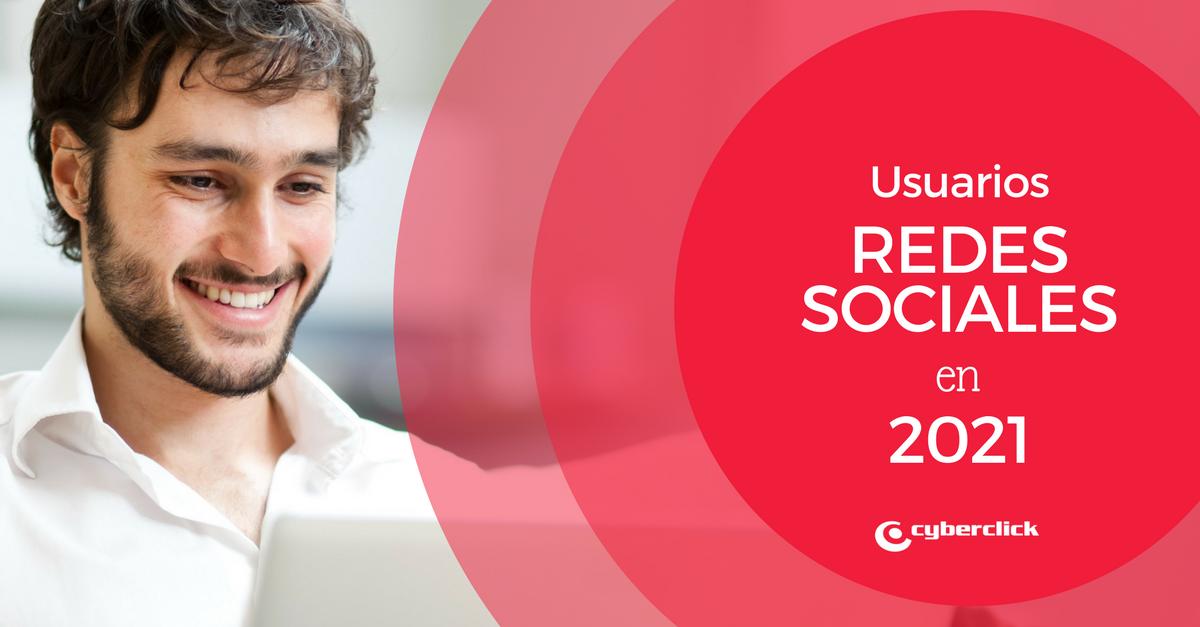 Usuarios redes sociales en 2021