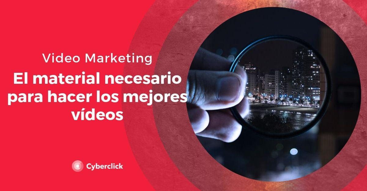 Video Marketing como elegir el mejor material para hacer buenos videos
