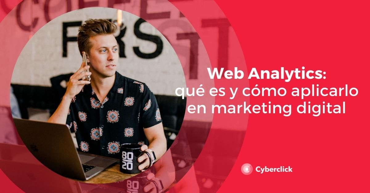 Web Analytics que es y como aplicarlo en marketing