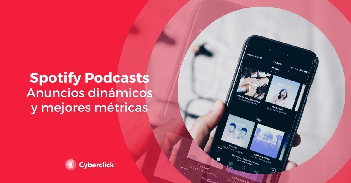 Spotify podcasts anuncios dinamicos y mejores metricas