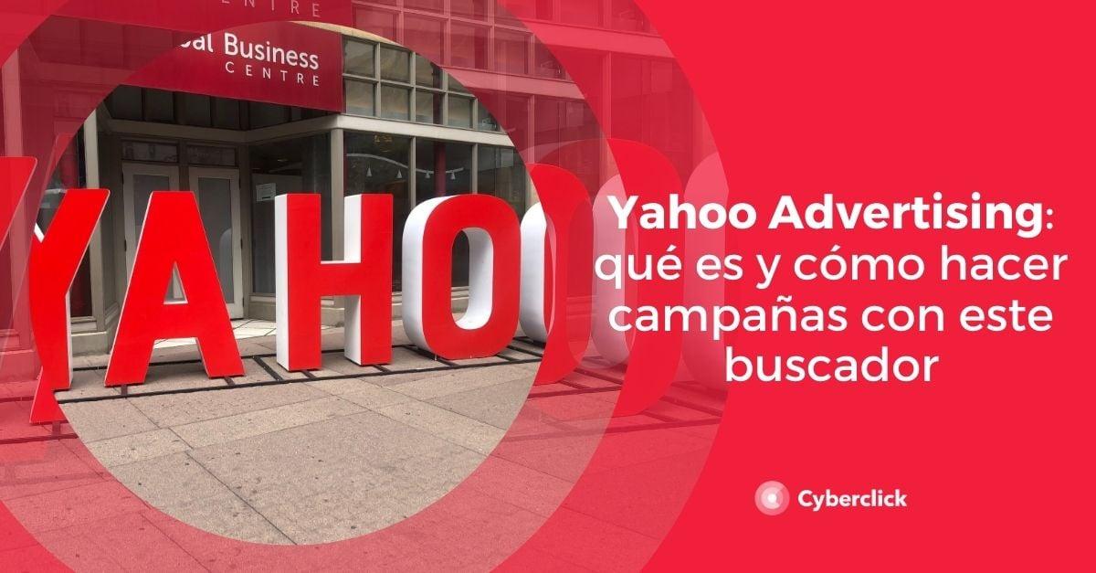 Yahoo Advertising que es y como hacer campanas con este buscador