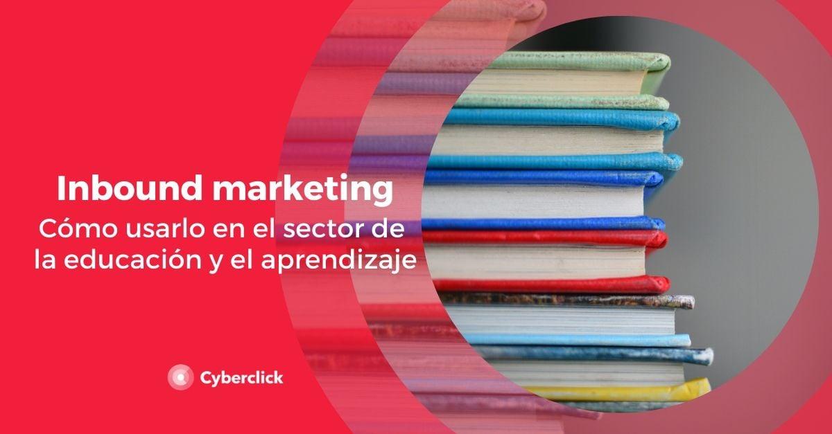 como usar el Inbound Marketing en la industria de la educacion y aprendizaje-1