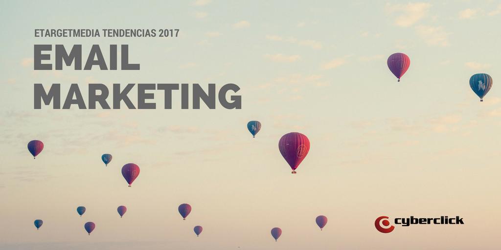 eTargetMedia publica las tendencias de Email Marketing para 2017