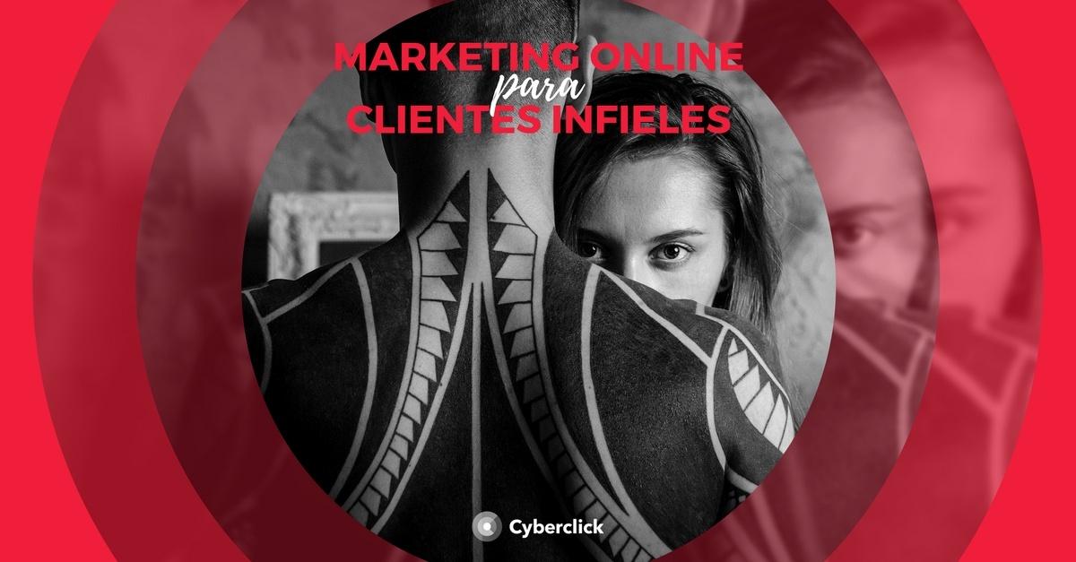 marketing online para clientes infieles