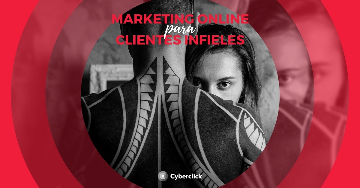 marketing online para clientes infieles