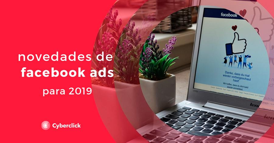 novedades que facebook ads ha anunciado para 2019