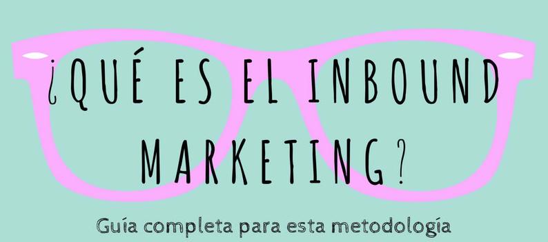 que es el inbound marketing guia completa sobre esta metodologia