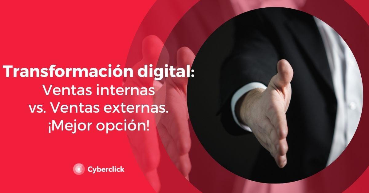 transformacion digital ventas externas vs internas mejor opcion (1)