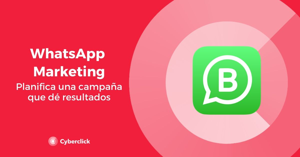 whatsapp marketing como planificar una campana que de resultados