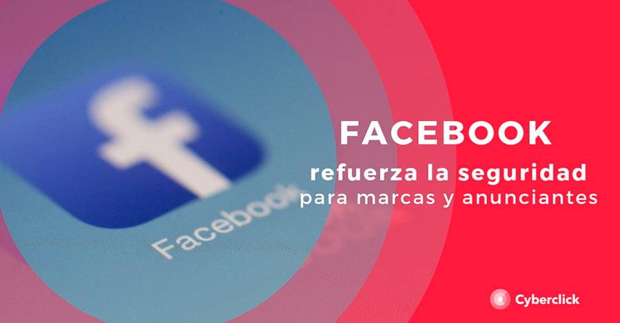 facebook-refuerza-la-seguridad-para-marcas-y-anunciantes