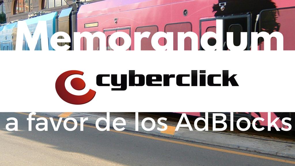 memorandum_de_cyberclick_a_favor_de_los_adblocks.png