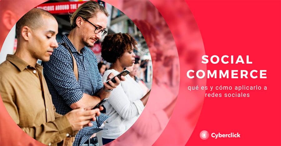 que es el social commerce y como aplicarlo a redes sociales