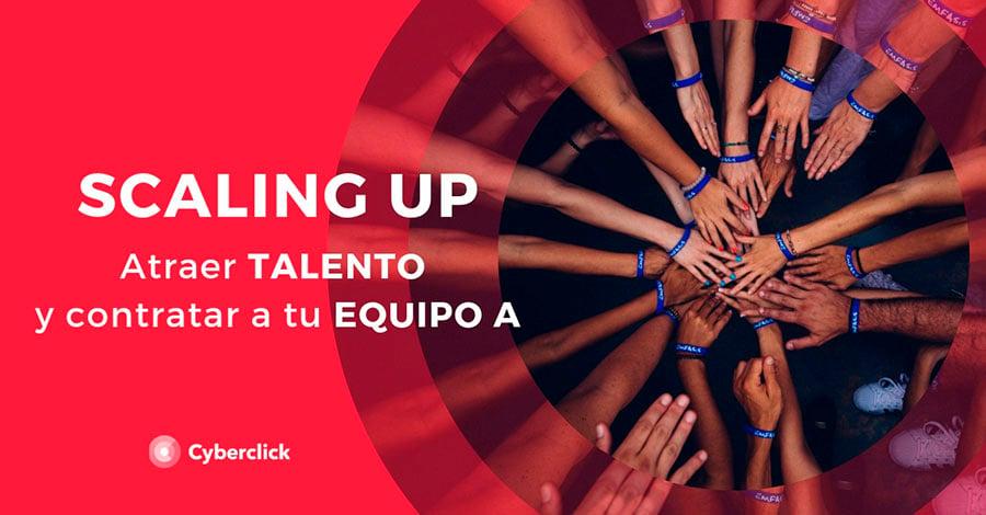 scaling-up-atraer-talento-a-tu-equipo-a