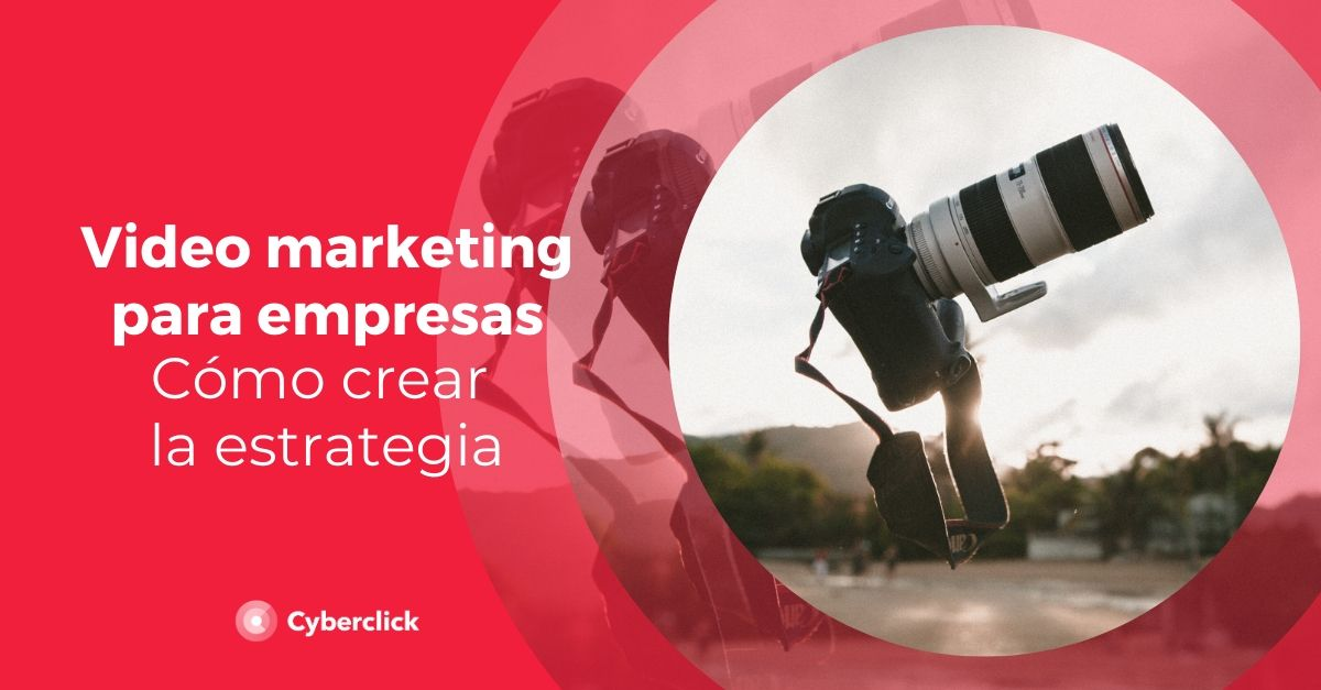 video marketing para empresas como crear una estrategia