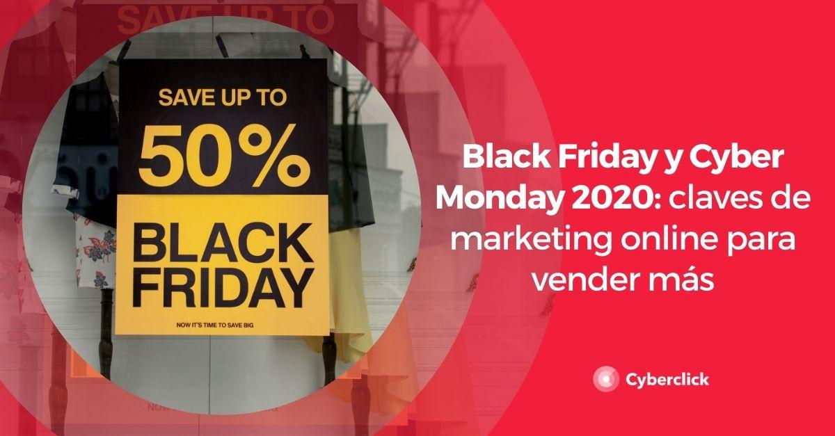 Black Friday y Cyber Monday 2020: claves de marketing online para vender más