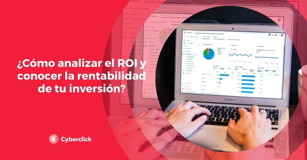 ¿Cómo analizar el ROI y conocer la rentabilidad de tu inversión?