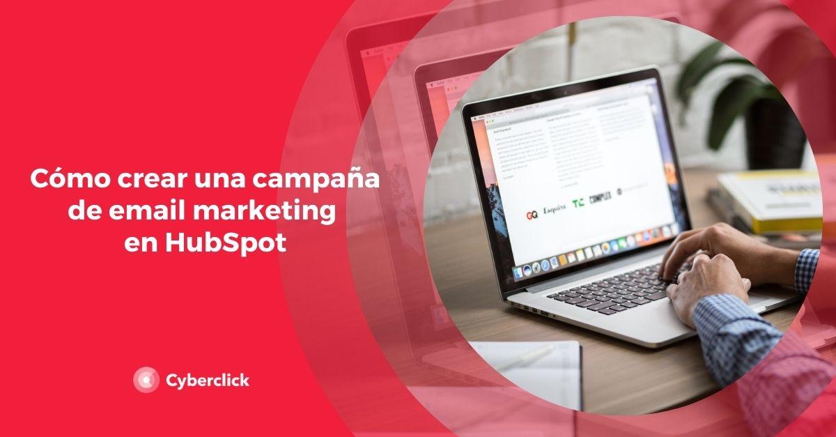 Cómo crear una campaña de email marketing en HubSpot