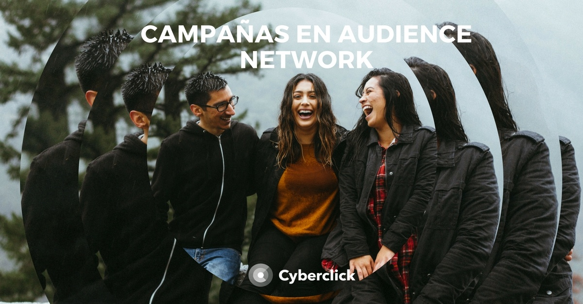 Facebook Ads: ¿qué son las campañas enAudience Network? (Píldora 5)