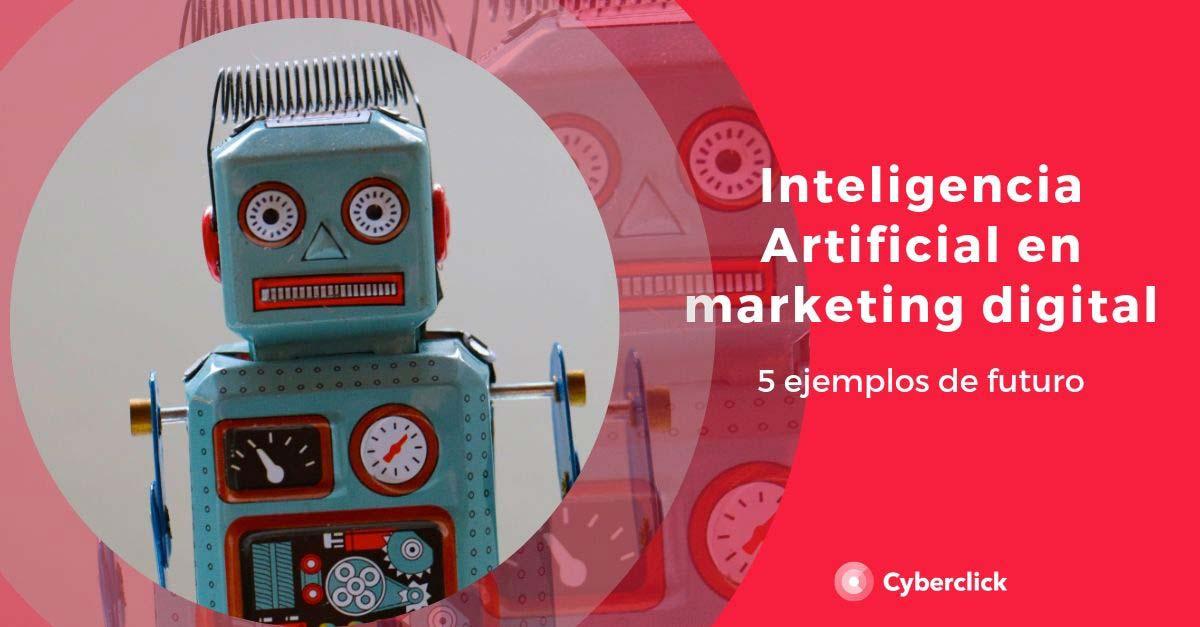 La Inteligencia Artificial en el marketing digital