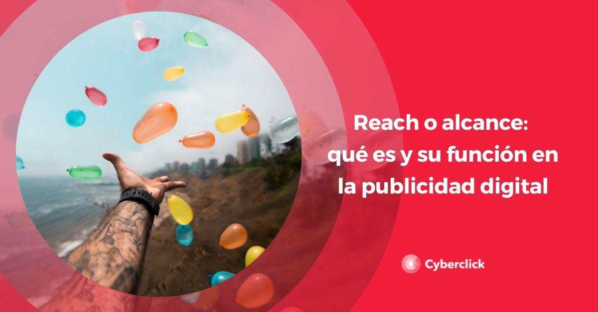 Que es el reach en publicidad