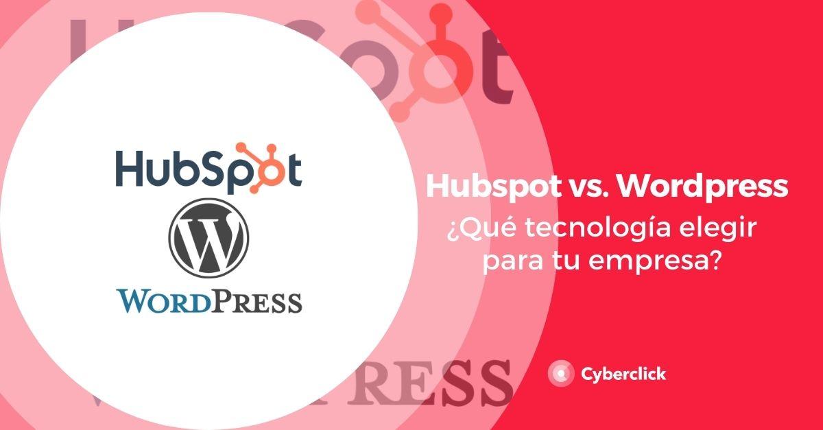 Hubspot vs. Wordpress: ¿qué tecnología elegir para tu empresa?